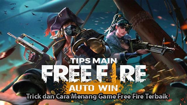 Trick dan Cara Menang Game Free Fire Terbaik